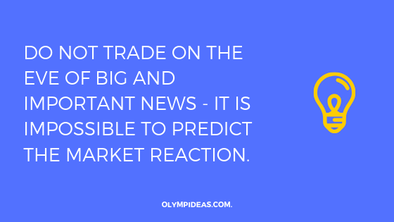 Do not trade on the eve of big and important news - it is impossible to predict the market reaction.