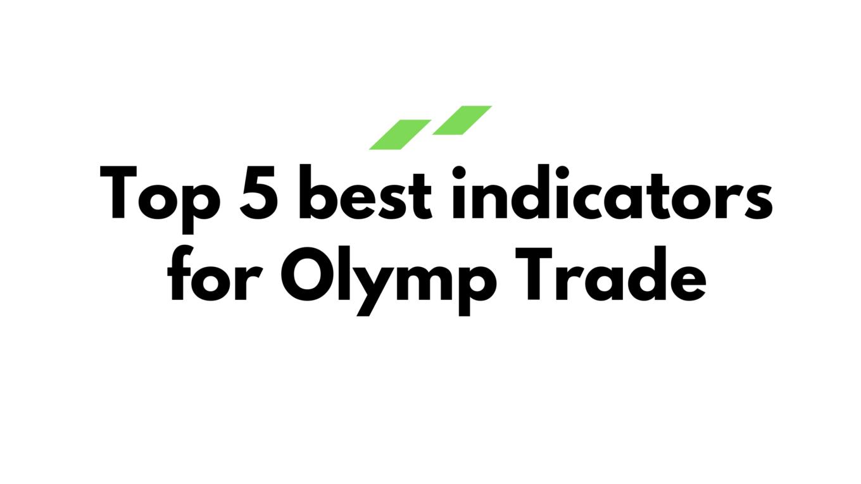 olymp trade best indicator